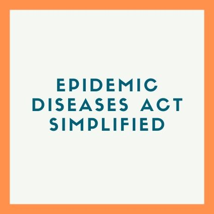 Epidemic Diseases Act Simplified