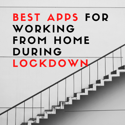 Best Apps for working from home during lockdown