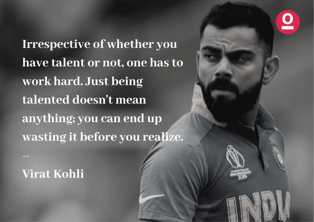 Virat Kohli's motivational quote on Hard Work - Best Quotes by Indian Sportsmen