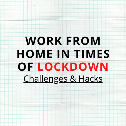 Work from home in times of Lockdown | Challenges & Hacks
