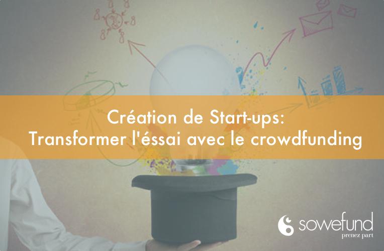 Création de start-ups : Transformer l'essai avec le crowdfunding