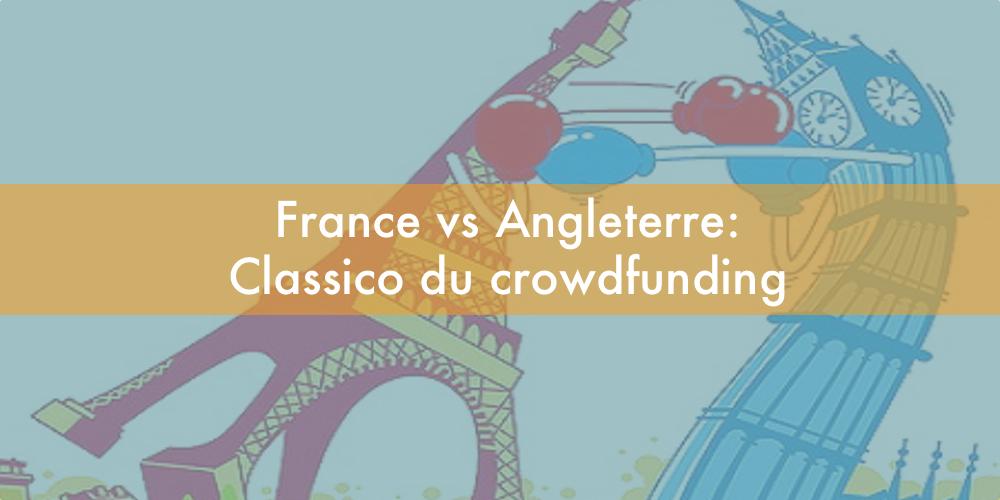 France vs Angleterre : le classico du crowdfunding