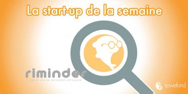 Les secrets des startups françaises à succès : découvrez Riminder !