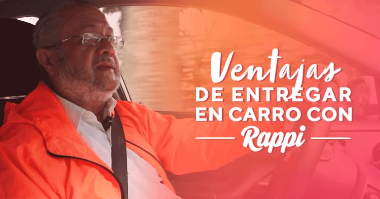 Entregar con Rappi en carro. Ventajas y vídeo testimonio