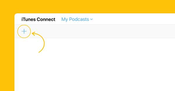 Access PodcastsConnect to add your podcast to iTunes