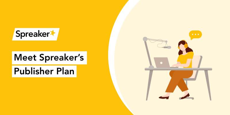Spreaker's publisher plan for podcast publishers