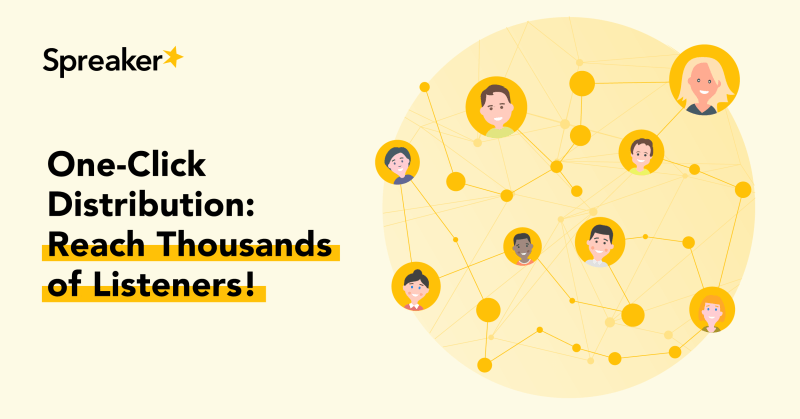 Podcast Distribution: One-Click Distribution Reach Thousands of Listeners