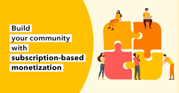 Subscription Based Monetization