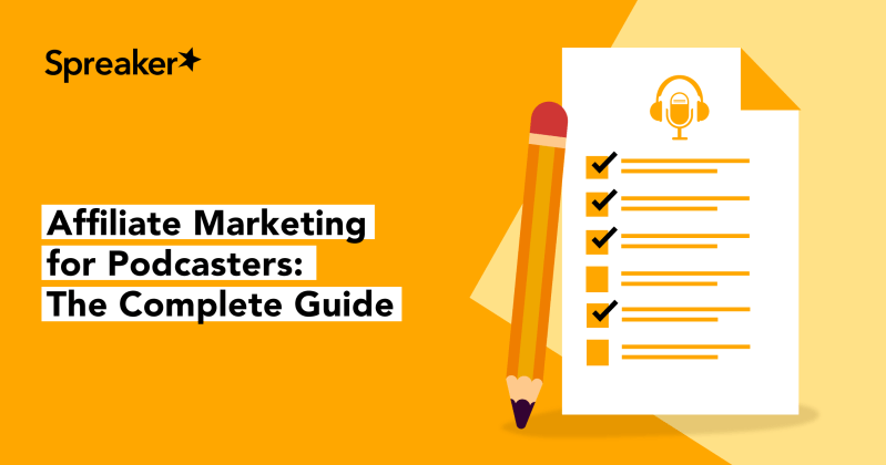 Affiliate Marketing for Podcasters The Complete Guide