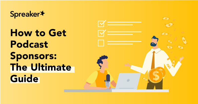 How to Get Podcast Sponsors The Ultimate Guide