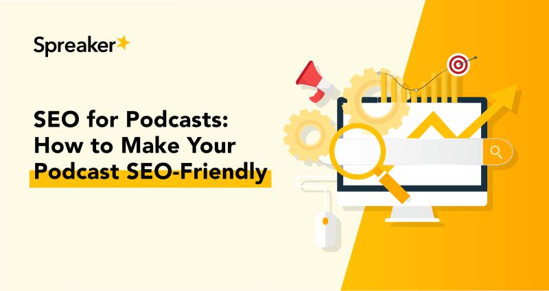 SEO for Podcasts How to Make Your Podcast SEO Friendly