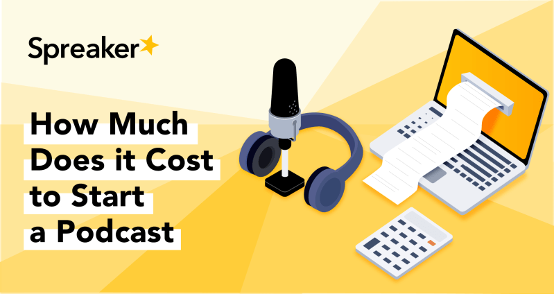 How Much Does it Cost to Start a Podcast
