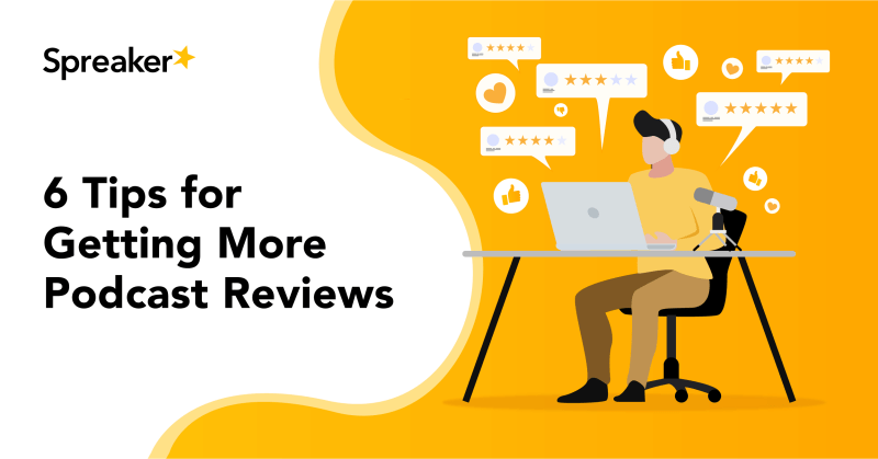 6 Tips for Getting More Podcast Reviews