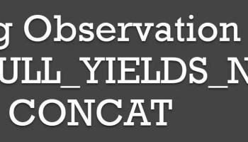 SQL SERVER - Check Database Level (IsNullConcat) and Session Level Settings (CONCAT_NULL_YIELDS_NULL) using T-SQL concat