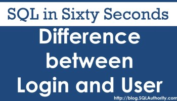 SQL SERVER - Difference Between Login Vs User - Security Concepts 70-LoginUser