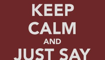 Hey DBA - Do You Study Mistakes? - Notes from the Field #097 keep-calm-and-just-say-no