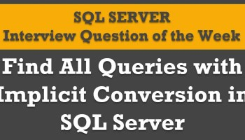 SQL SERVER - Long Running Queries with Execution Plan Implicit-Conversion