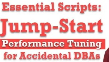 21 Essential Scripts: Jump-Start Performance Tuning for Accidental DBAs - PASS Pre-Con 2018 sqlpass18