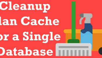 SQL SERVER - How to Clear Plan Cache with DatabaseScoped Configuration? cleanupplancache