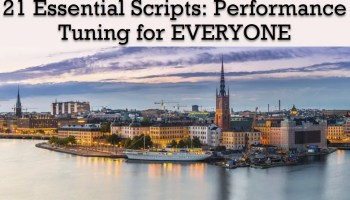 SQLBits 2019: Pre-Con - 21 Essential Scripts: Performance Tuning for EVERYONE stockholm