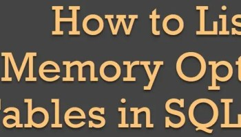 SQL SERVER - How to Find the In-Memory OLTP Tables Memory Usage on the Server memoryoptimized
