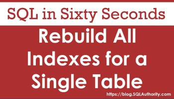 SQL SERVER - Sample Script to Check Index Fragmentation with RowCount 86-RebuildAll