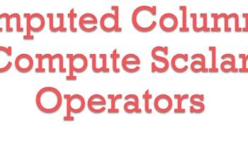 SQL SERVER - Swap Column Values In Table ComputeScalarOperators