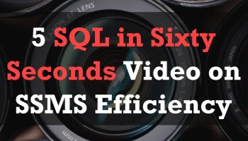 SSMS Efficiency - Replace STAR - SQL in Sixty Seconds #130 5video