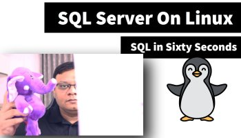 Need Your Feedback - SQL in the Sixty Seconds Video - Oct, 2020 162-LinuxInstall-yt