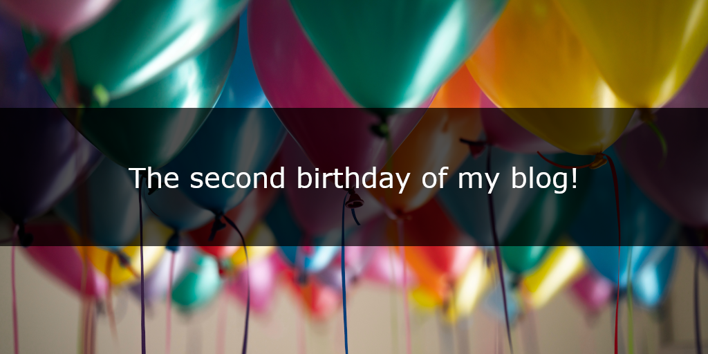 The second birthday of my blog!