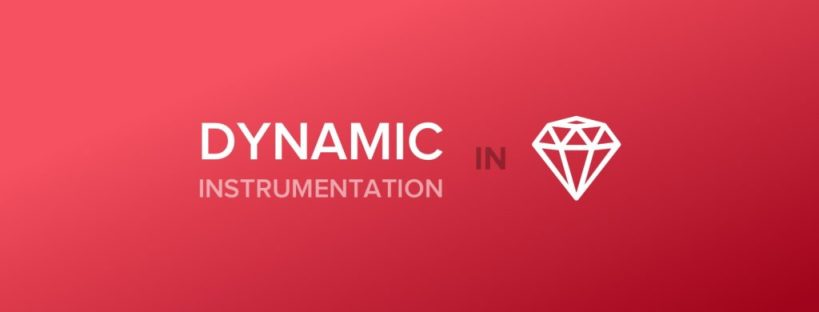 Dynamic Instrumentation in Ruby