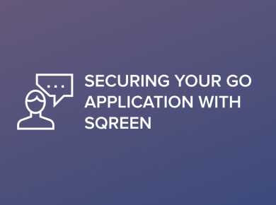 Webinar - Securing your Go application with Sqreen