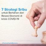 7 strategi sribu resesi ekonomi