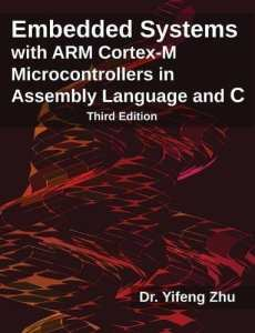 Front cover of the textbook Embedded Systems with ARM Cortex-M Microcontrollers in Assembly Language and C