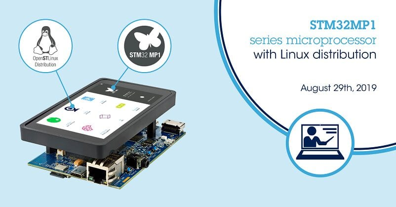 STM32MP1 Workshop: Accelerate the Development of Linux-Based Applications