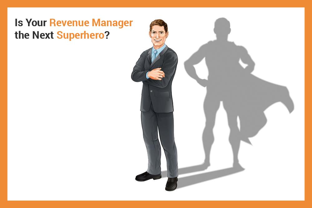 Revenue Manager the Next Superhero