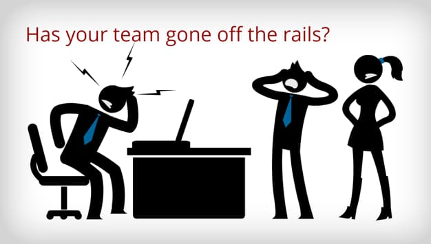 Has your team gone off the rails?
