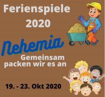 """Ferienspiele  """"Nehemia- Gemeinsam packen wir es an"""" vom 19.-23.Oktober 2020"""