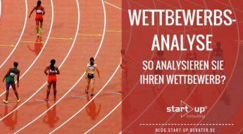 Wettbewerbsanalyse - So analysieren Sie Ihren Wettbewerb.
