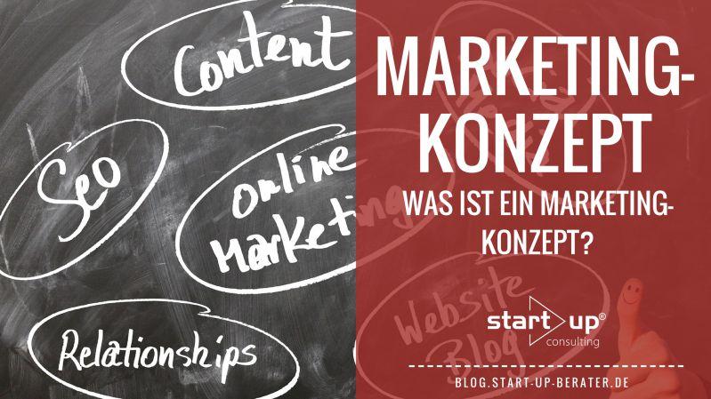 Marketingkonzept - Was ist ein Marketingkonzept?