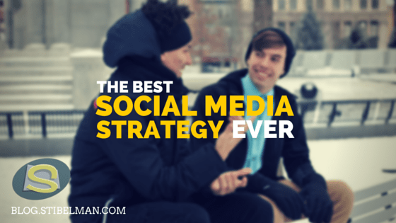 The best social media strategy, ever