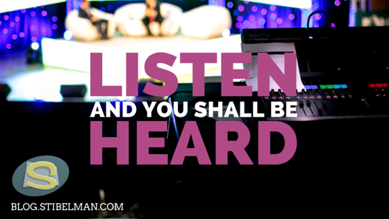 Listen and you shall be heard