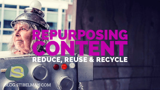 Repurposing content – Reduce, Reuse & Recycle