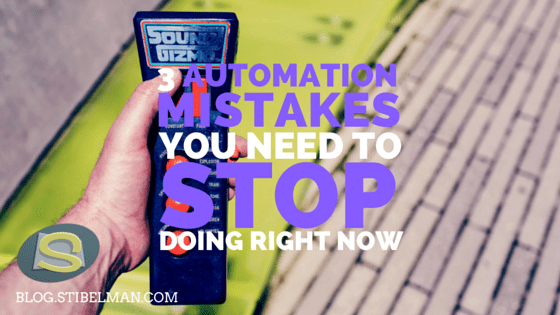 3 Automation mistakes you need to stop doing right now
