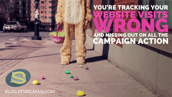 You're tracking your website visits wrong and missing out on all the campaign action!