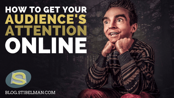 How to get your audience's attention online