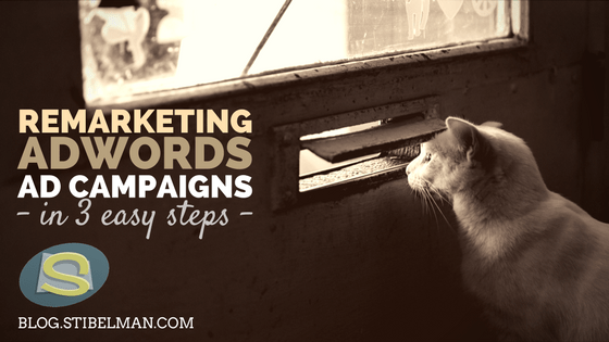 Remarketing AdWords ad campaigns in 3 easy steps