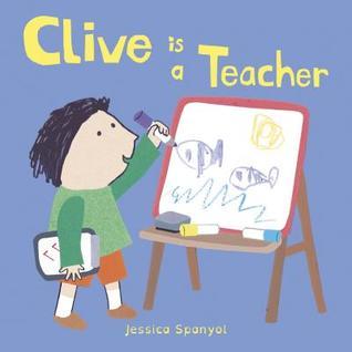 Clive is a teacher Jessica Spanyol