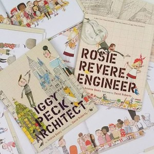 Ada Twist, Scientist, Rosie Revere, Engineer, and Iggy Peck, Architect.