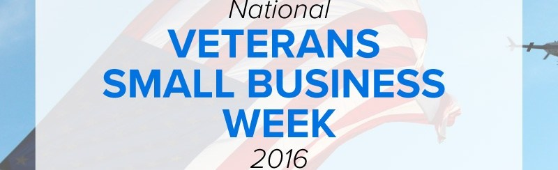 National Veterans Small Business Week 2016 Free Resources